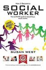 How to Become a Social Worker: The Comprehensive Career Guide to Becoming a Social Worker by Susan West (Paperback, 2015)