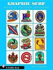 Graphic Surf: Decals, Patches, Stickers by Ben Marcus (Paperback, 2008)