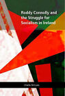 Roddy Connolly and the Struggle for Socialism in Ireland by Charlie McGuire (Hardback, 2008)