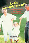 Let's Grandparent: Activity Guide for Young Grandchildren by JoAn Vaughan (Paperback, 2008)