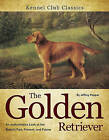 The Golden Retriever: An Authoritative Look at the Breed's Past, Present, and Future by Jeffrey G Pepper (Hardback, 2010)
