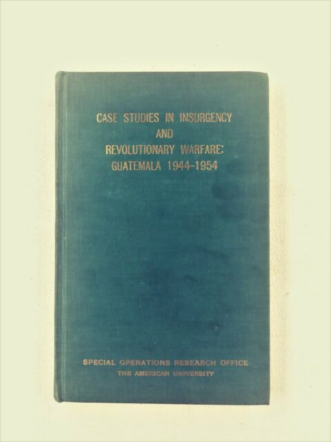 Case Studies in Insurgency and Revolutionary Warfare Guatemala 1964 Hardcover