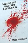 Last of the Cold War Warriors II by Sean Collins (Paperback, 2015)