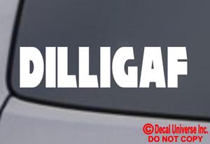 "DILLIGAF Vinyl Decal Sticker Car Window Bumper /""Do I Look Like I Give A F*ck/"""