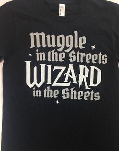 Muggle-In-The-Streets-Wizard-In-The-Sheets-Shirt-Harry-Potter-Juniors-Sizing-NEW
