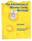 The Adventures of Mousey Carter McCloud by Dirk Webb (Paperback / softback, 2011)