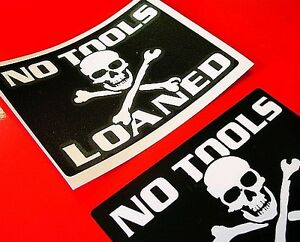 NO-Tools-Loaned-skull-bones-decal-sticker-box-tool-warning-crx-wrx-racing-motogp