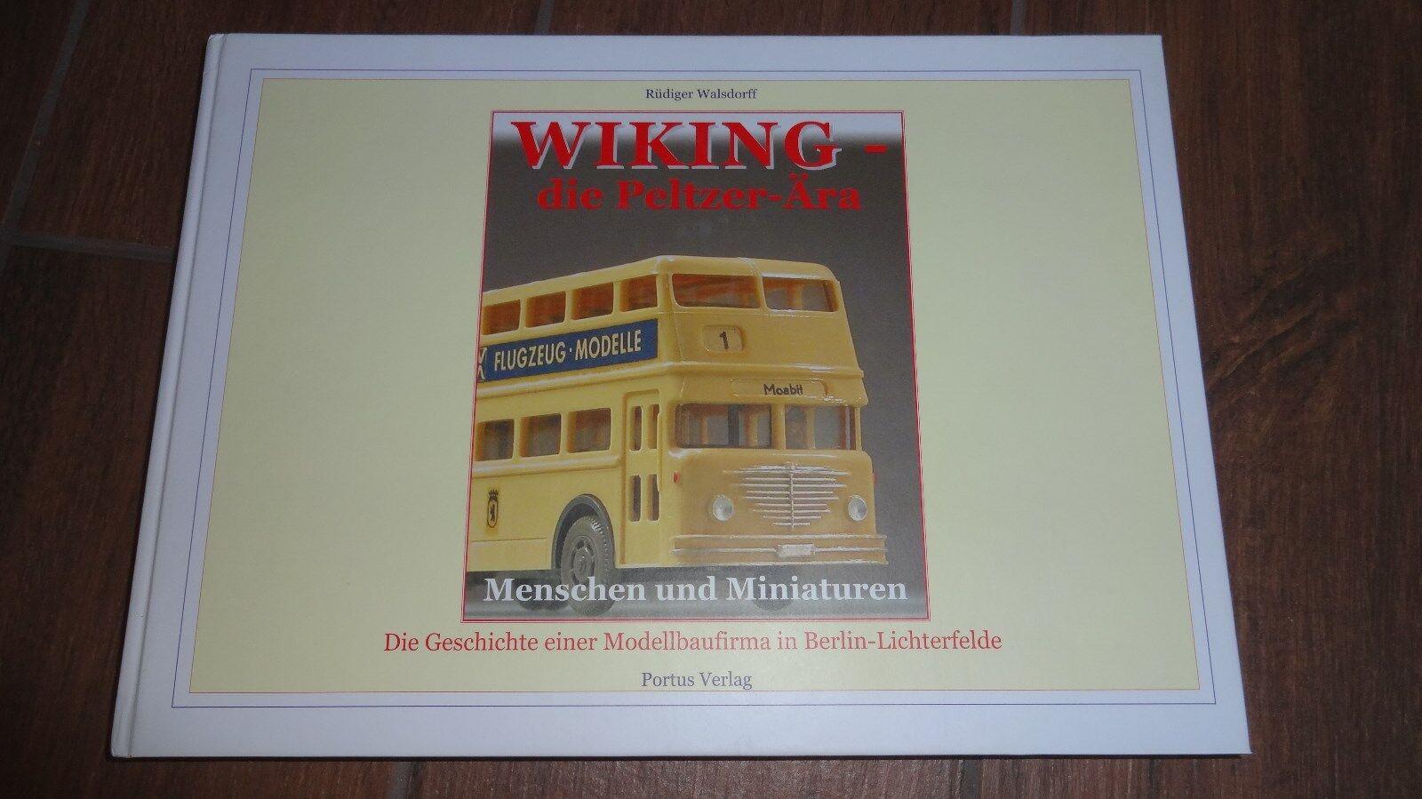 Wiking die Peltzer-Ära Menschen und Miniaturen ,ein Buch mit mit mit 332 Seiten  | Verschiedene Stile und Stile  a4f34b