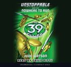 The 39 Clues: Unstoppable Book 1: Nowhere to Run - Audio Library Edition by Jude Watson (CD-Audio, 2013)