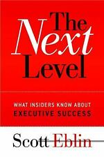 The Next Level : What Insiders Know about Executive Success by Scott Eblin (2006