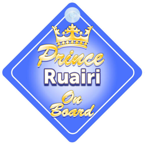 Crown Prince Ruairi On Board Personalised Boy Car Sign Child Gift