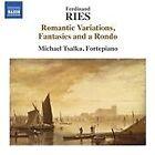 Ferdinand Ries - : Romantic Variations, Fantasies and a Rondo (2016)