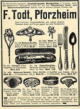 F.Todt Pforzheim SPEZIALITÄT JUWELENARBEITEN Historische Annonce 1904