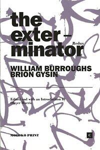 WILLIAM-BURROUGHS-BRION-GYSIN-THE-EXTERMINATOR-REDUX-OLIVER-HARRIS-2020