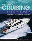 Dag Pike's Cruising Under Power: The Practicalities of Cruising by Dag Pike (Paperback, 2012)
