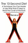 The 10-Second Diet: A Technique You Can Master in Less Time Than It Takes to Read the Cover of the Book by Mernalyn (Paperback / softback, 2010)