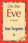 On the Eve by Ivan Sergeevich Turgenev (Hardback, 2008)