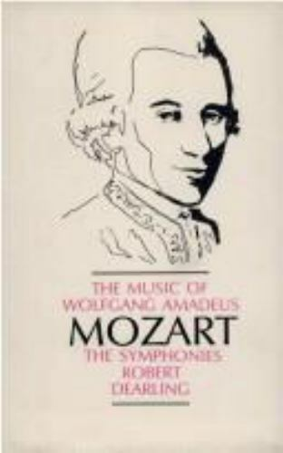 Music of Mozart : The Symphonies Hardcover Robert Dearling