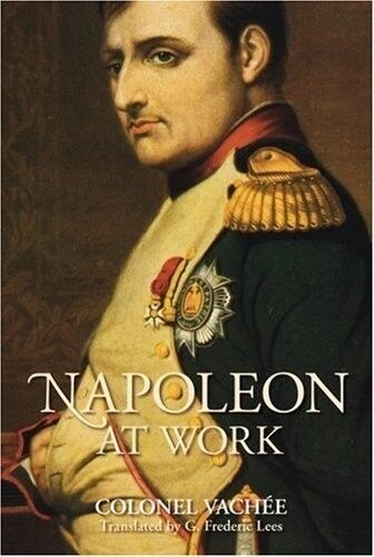 1 of 1 - Excellent, Napoleon at Work, Colonel Vachee, Book