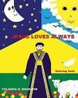 Jesus Loves Always Coloring Book by Psy D Yolanda N Brannon (Paperback / softback, 2013)