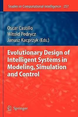 Evolutionary Design of Intelligent Systems in Modeling, Simulation and Control (
