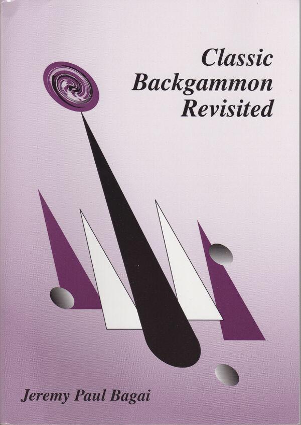 Clásico Backgammon Revisited 2nd. edición Jeremy Bagai. Backgammon Libro Libre P&p