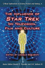 The Influence of  Star Trek  on Television, Film and Culture by McFarland & Co  Inc (Paperback, 2007)