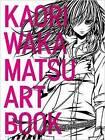 Kaori Wakamatsu Artbook by Kaori Wakamatsu (Hardback, 2015)