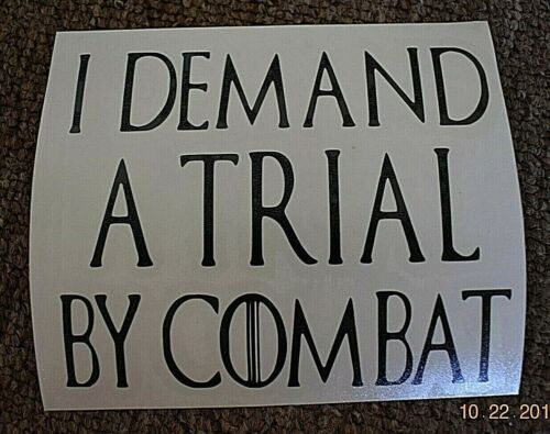 "Game Of Thrones /""I demand a trial by combat/"" black vinyl decal Tyrion Lannister"