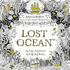 Lost Ocean An Inky Adventure And Coloring Book By Johanna Basford 2015 Paperback