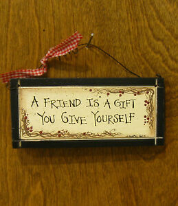 FRIENDS SIGNS #30933A, A Friend Is A Gift You Give Yourself, 2.25 ...