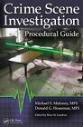 Crime Scene Investigation Procedural Guide by Ross M. Gardner, Donald Housman, Michael S. Maloney (Paperback, 2014)