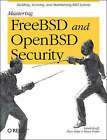 Mastering FreeBSD and OpenBSD Security by Bruce Potter, Brian (Paco) Hope, Yanek Korff (Paperback, 2005)