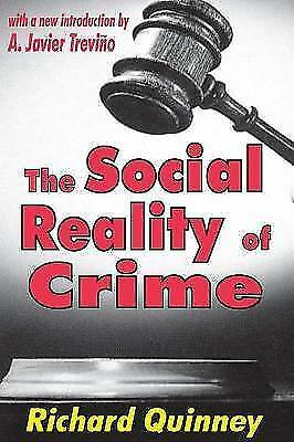 The Social Reality of Crime by Richard Quinney (Paperback, 2001)