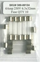 6 Amp 250v / 6.3x32mm Fuse / 6amp 250 Volts / Fast Blow / Lot Of 10