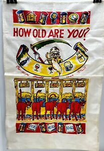 "Vintage Retro Mid Century Tea Bar Towel Liquor Beverage ""How Old Are"" You 26x15"
