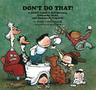 Don't Do That!: A Child's Guide to Bad Manners, Ridiculous Rules, and Inadequate Etiquette by Barry Louis Polisar (Hardback, 1995)