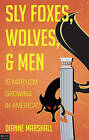 Sly Foxes, Wolves, and Men: Is Marxism Growing in America? by Dianne Marshall (Paperback / softback, 2010)