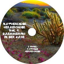 NATÜRLICHE GERÄUSCHE Vol. 5 - DÄMMERUNG IN DER OASE Entspannung CD Wellness NEU