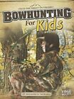 Bowhunting for Kids by Melanie A Howard (Paperback / softback, 2012)