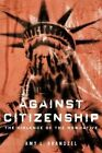 Against Citizenship: The Violence of the Normative by Amy L. Brandzel (Hardback, 2016)