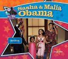 Sasha & Malia Obama  : Historic First Kids by Sarah Tieck (Hardback, 2009)