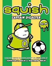 Squish: Captain Disaster No. 4 by Matthew Holm and Jennifer L. Holm (2012, Paperback)