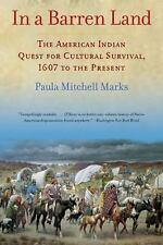 In a Barren Land : The American Indian Quest for Cultural Survival, 1607 to...