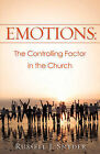 Emotions: The Controlling Factor in the Church by Russell J Snyder (Paperback / softback, 2008)