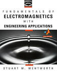 Fundamentals of Electromagnetics with Engineering Applications by Stuart M. Wentworth (Hardback, 2006)