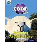 Project X CODE Extra: Gold Book Band, Oxford Level 9: Marvel Towers: Amazing Architecture by Charlotte Guillain (Paperback, 2016)