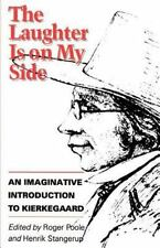 The Laughter Is on My Side : An Imaginative Introduction to Kierkegaard by...