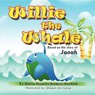 Willie The Whale 9781450083522 by Denise Roxanne Bunbury-westford Book