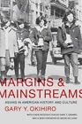 Margins and Mainstreams: Asians in American History and Culture by Gary Y. Okihiro (Paperback, 2014)